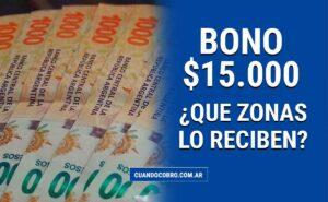 zonas que reciben el bono de 15000